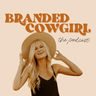 The Branded Cowgirl Podcast