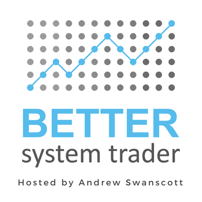 If you're looking for inspiration, motivation and practical advice on improving your trading results, Better System Trader delivers every fortnight. Each episode brings you an expert trader who shares their own story, along with the steps, both good and bad, that they've taken on their path to success. With a focus on actionable insights, the tips and tricks used by the experts contain loads of value, providing you with insanely practical tips and tools you can start using TODAY. Improve your trading with Better System Trader.