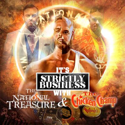 Cover art for It's Strictly Business with The National Treasure and The Chicken Champ