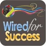 Staying Wired For Success is easier than you might think.  For the most part it simply requires an understanding of how you can re-educate the voices in your brain that can in an instant either Empower you, or create weakness, limitation, fears … stop you believing in yourself.   This is the point at which life could become repetitive, predictable … even boring, thus tarnishing your wiring for success.  Instead, we'd like to invite you on an adventure that is in no way predictable - because it can become anything you want it to be.  Enjoy!