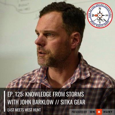 Cover art for Ep. 125: Knowledge from Storms with John Barklow // Sitka Gear