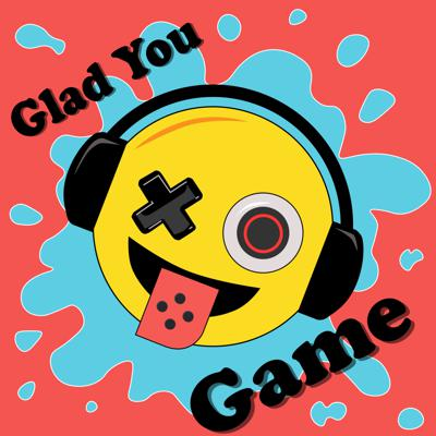 Glad You Game