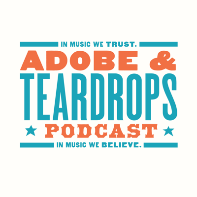 Adobe And Teardrops Podcast