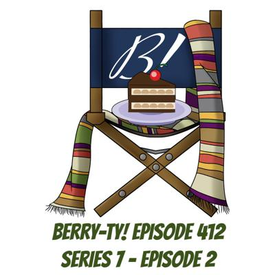 Cover art for Berry-ty! Episode 412 - Series 7 - Episode 2