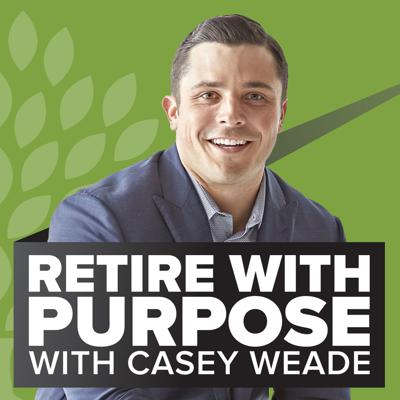 Retire With Purpose - The Retirement Podcast