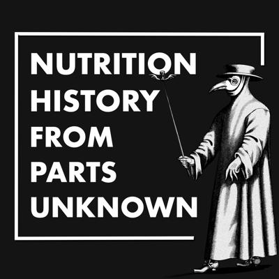 Nutrition History (From Parts Unknown)