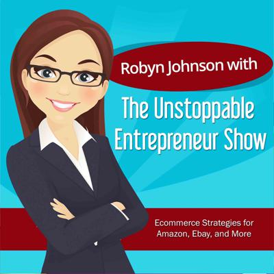 The Unstoppable Entrepreneur Show with Robyn Johnson