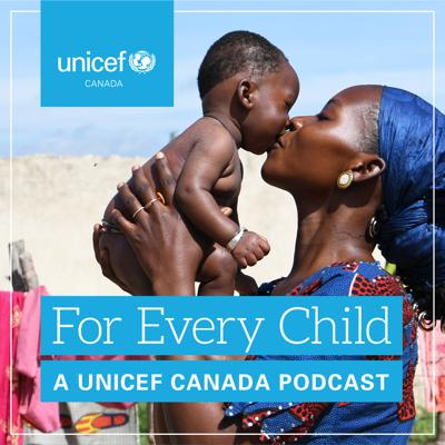 Travel the world with us, For Every Child. Be inspired by stories of how UNICEF supporters are saving and improving children's lives every day, and in some of the toughest places you can imagine. For Every Child is the official podcast of UNICEF Canada.