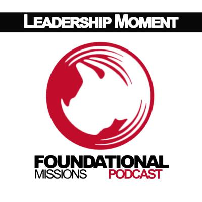 Foundational Missions Leadership Moment