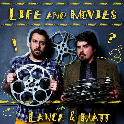 Life and Movies with Lance & Matt