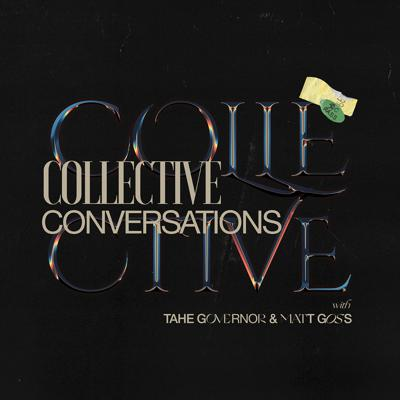 Cover art for Collective Conversations EP 009: The Kingdom of God Pt. 4