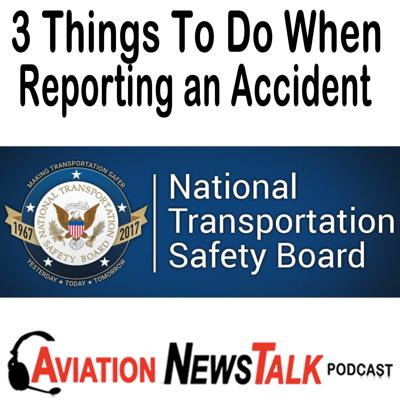 Cover art for 144 3 Things To Do Immediately When Reporting an Accident per NTSB 830 + GA News