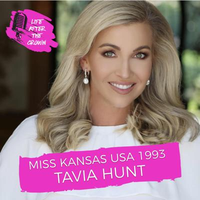 Cover art for ENCORE EPISODE - Miss Kansas USA 1993 Tavia Hunt - Being a Pageant Mom, Super Bowl Winning Wife of an NFL Team Owner and What Changes She Would Like to See For Miss USA