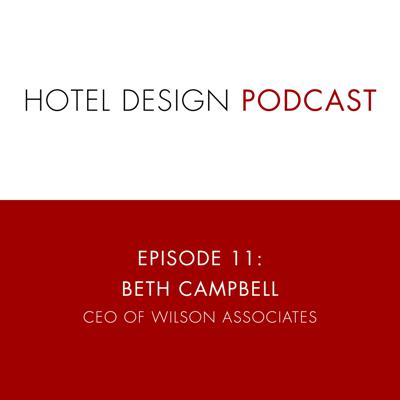 Cover art for Hotel Design Podcast #11: Beth Campbell, CEO, Wilson Associates