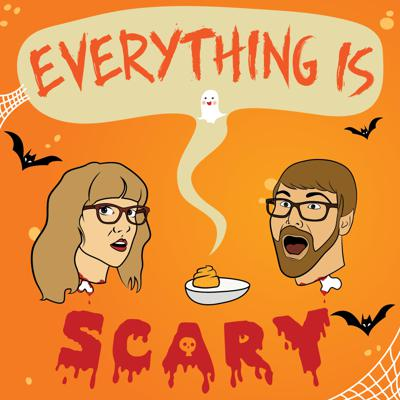 Everything Is Scary