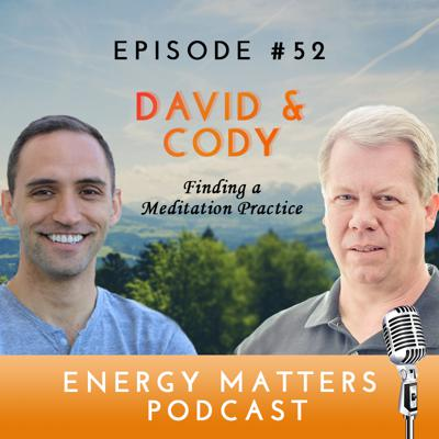 Cover art for Episode #52: Finding a Meditation Practice with Cody & David