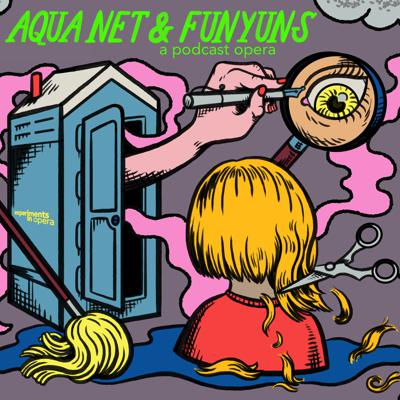 """Aqua Net & Funyuns is a podcast of five different operas connected by dozens of hidden Easter Eggs. Each episode highlights the cliff-hanger nature of serial narratives by alternating between all five operas in """"round-robin"""" style. The serial episodes tell compelling stories with vocals, instruments and immersive sound design.  Another One Bites A high school student ditches an anti-drug assembly to smoke pot and hides from a cop in a porta-potty—which becomes a portal to a parallel universe.  Arkana Aquarium A widowed janitor at an aquarium becomes convinced his wife has been reincarnated. As the newly acquired fish.  Beauty Shot What starts out as a simple trim turns into a murderous trial of infidelity at a quiet hair salon in Kansas.  Ships That Pass When Alden discovers that his deceased mother authored queer fanfiction, he reexamines his high school memories and his reluctance to tell her about his own queer identity.  The Understudy An opera company hires a private eye to go undercover as an understudy to a soprano.  Brought to you by Experiments in Opera."""