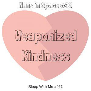 Cover art for Weaponized Kindness | Nuns in Space #13
