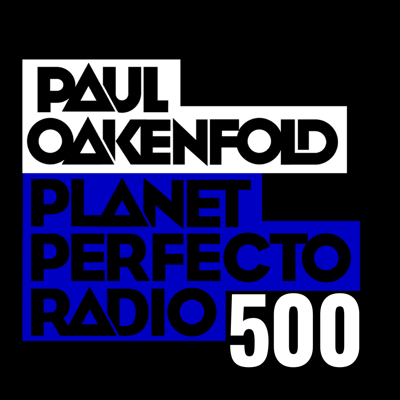Cover art for Planet Perfecto Podcast 500 ft. Paul Oakenfold