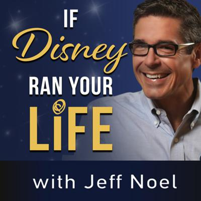 Think Differently about Everything. Jeff Noel shares his 30 years of Disney experience to bring the magic of looking at what it would be like if Disney ran your life. After hearing Jeff, you will look at everything in a new way.  Each episode Jeff Noel and host Jody Maberry will bring you stories about how to understand what it would be like If Disney Ran Your Life.