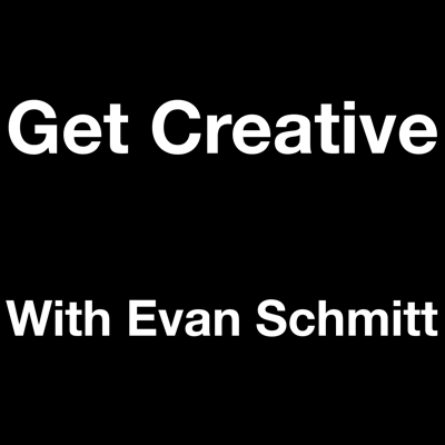 Get Creative with Evan Schmitt