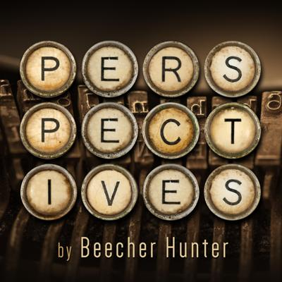 Perspectives with Beecher Hunter