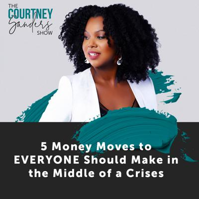 Cover art for 110 5 Money Moves to EVERYONE Should Make in the Middle of a Crises