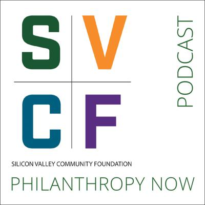 Listen to SVCF Philanthropy Now podcast episodes free, on demand. As the largest community foundation in the world, SVCF engages donors and corporations from Silicon Valley, across the country and around the globe to make our region and world better for all. With our podcast series, we explore trends in the world of philanthropy, social impact initiatives in Silicon Valley and beyond, and how SVCF promotes innovative philanthropic solutions to challenging problems. Tune in, subscribe, and for more about SVCF, visit siliconvalleycf.org.