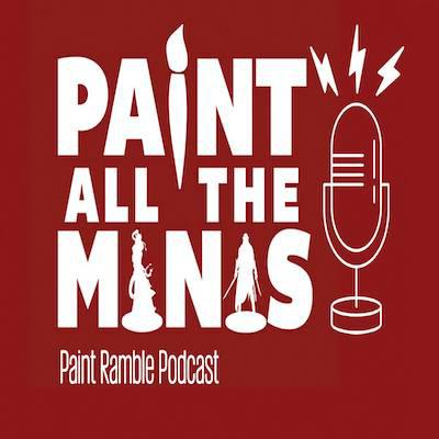 Paint All The Minis Paint Ramble