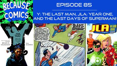 Cover art for Ep 85 - Y: The Last Man, JLA: Year One, and the Last Days of Superman