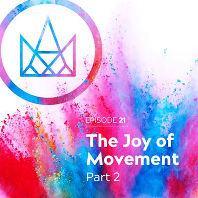 Cover art for #21 - The Joy Of Movement Part Two