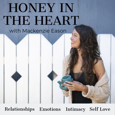 Learn insights and practical tools to navigate one of the more challenging, yet fulfilling areas of life: relationships. Join love and relationship coach, Mackenzie Eason, along with inspiring guest experts, as they transparently share how to deal with all matters of the heart. With real talk and a healthy dose of humor, Honey in Heart provides listeners with grounded guidance on emotions, communication, intimacy, and self love.
