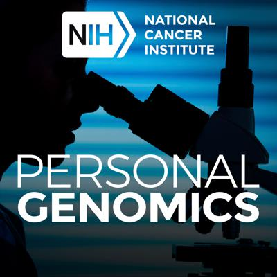 Personal Genomics - A Podcast from the Center for Cancer Genomics