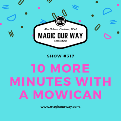 Cover art for 10 MORE Minutes With A MOWican - MOW #317