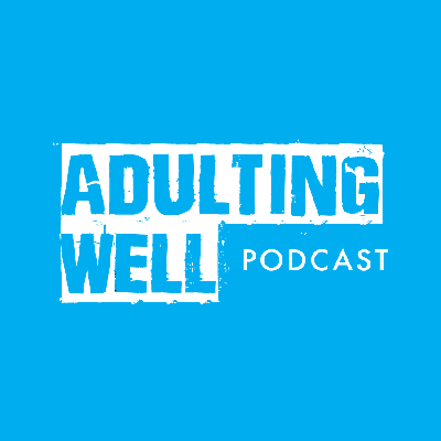 The Adulting Well Podcast