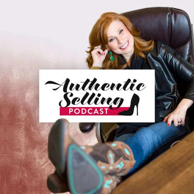 Authentic Selling The Podcast