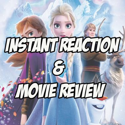 Cover art for Frozen 2 - Instant Reaction & Movie Review