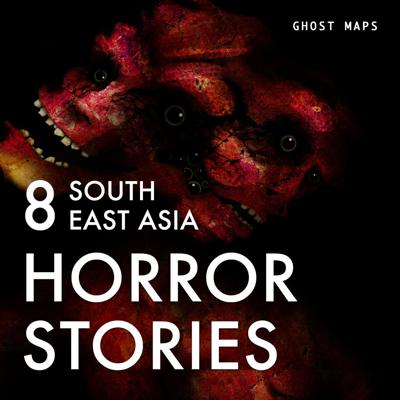 Cover art for 8 TRUE SOUTHEAST ASIAN HORROR STORIES   A YEAR OF TELLING SCARY STORIES - GHOST MAPS (VOL. 1)
