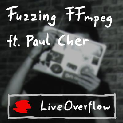 Cover art for Fuzzing FFmpeg - Paul Cher