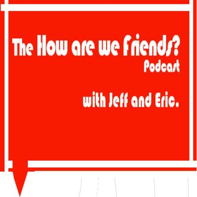 Friends of almost three decades, Jeff and Eric, explore the roots of friendship through lively and engaging discussions about pop culture, sports, music, and more.   Listen, play along with the questions they test each other with, and laugh as they go deep to find out