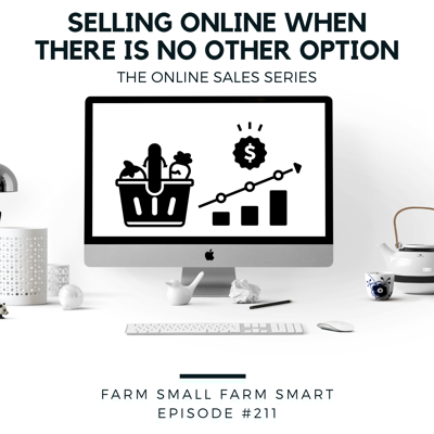 Cover art for Selling Online: Selling Online When the Farmer's Market Closes (FSFS211)