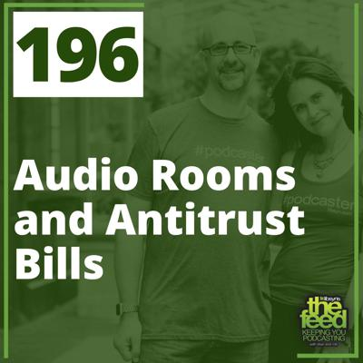 Cover art for 196 Audio Rooms and Antitrust Bills
