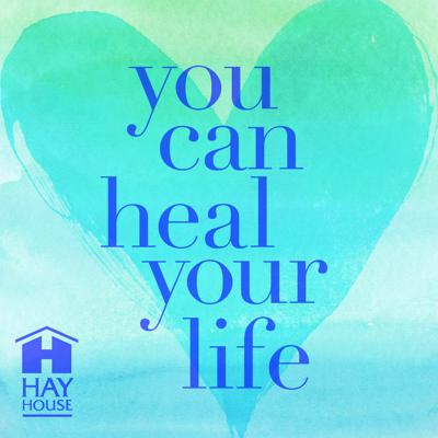 You Can Heal Your Life®