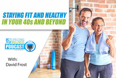 Cover art for Staying Fit and Healthy in Your 40s and Beyond with David Frost