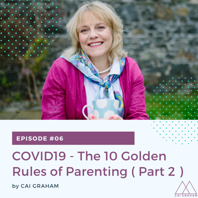 Cover art for EP 06 - COVID19 - The 10 Golden Rules of Parenting ( Part 2 )