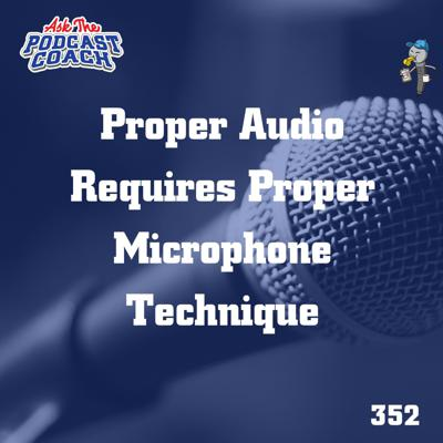 Cover art for Proper Audio Requires You To Use Proper Microphone Technique