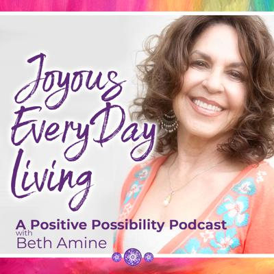 Joyous Every Day Living with Beth Amine