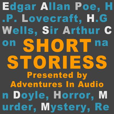 Audio versions of short stories by authors like Edgar Allan Poe, H.P. Lovecraft, H.G, Wells and others.