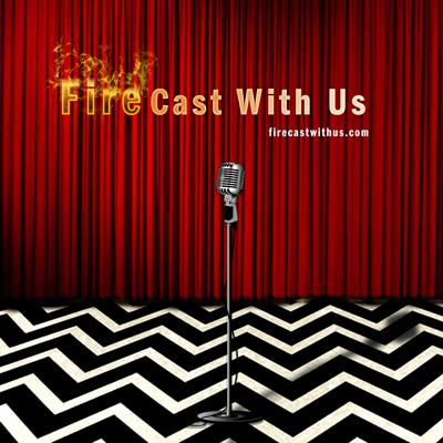 Fire Cast With Us: a Twin Peaks podcast