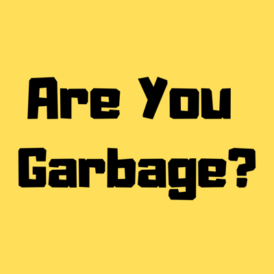 Comedians H. Foley and Kevin Ryan are self proclaimed GARBAGE. Each week a guest gets put to the test to determine if they are in fact